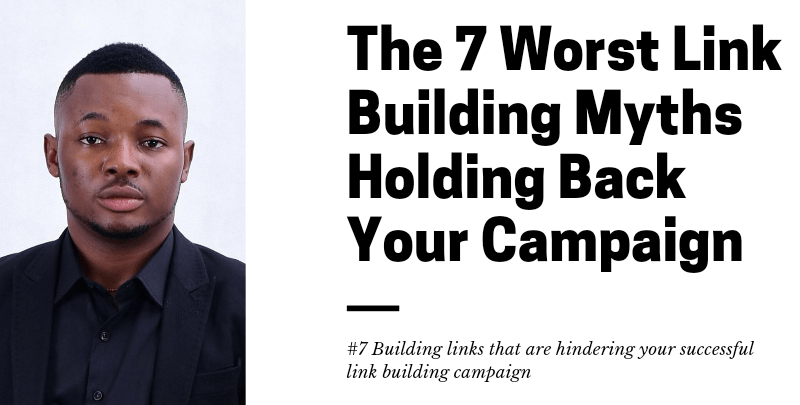 The 7 Worst Link Building Myths Holding Back Your Campaign 1