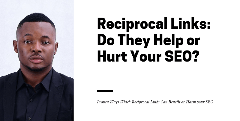 Reciprocal Links: Do They Help or Hurt Your SEO?