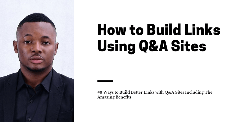How to Build Links Using Q&A Sites