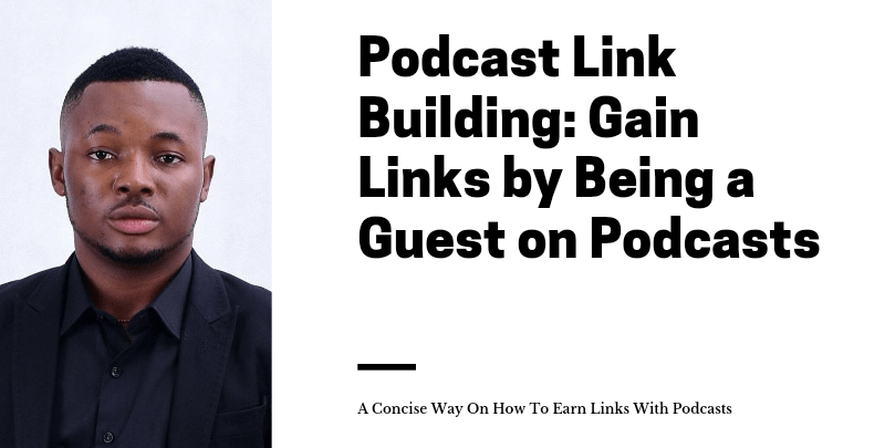 Podcast Link Building: Gain Links by Being a Guest on Podcasts