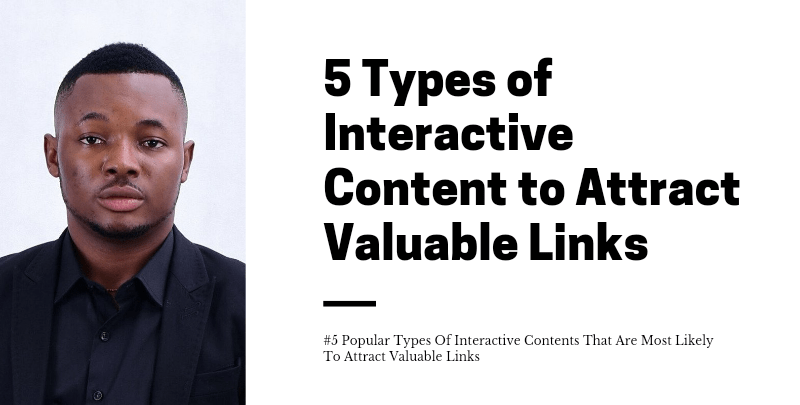 5 Types of Interactive Content to Attract Valuable Links