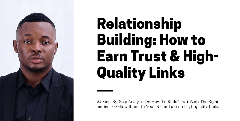 Relationship Building: How to Earn Trust & High-Quality Links