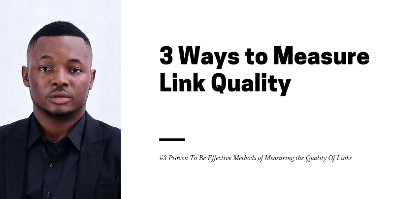 3 Ways to Measure Link Quality 1